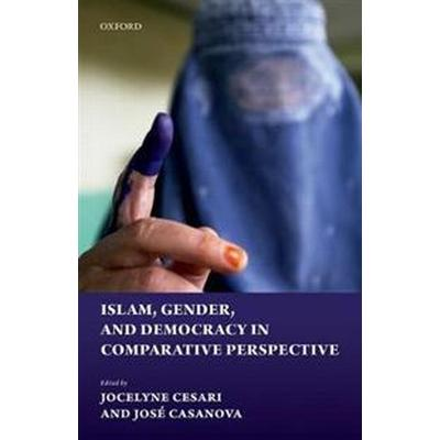 Islam, Gender, and Democracy in Comparative Perspective (Inbunden, 2017)