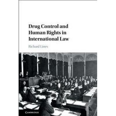 Drug Control and Human Rights in International Law (Inbunden, 2017)