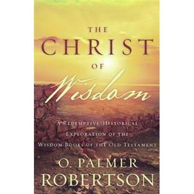 The Christ of Wisdom (Häftad, 2017)