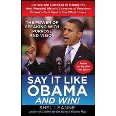 Say It Like Obama and Win! (Inbunden, 2012)