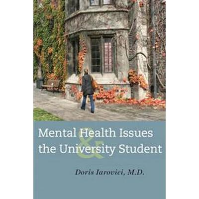 Mental Health Issues and the University Student (Inbunden, 2014)