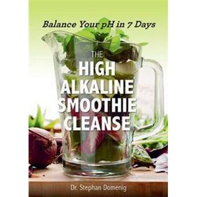 The High Alkaline Smoothie Cleanse (Pocket, 2016)