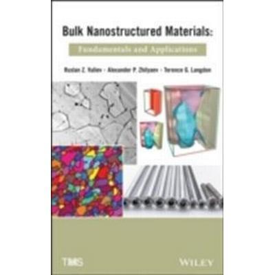 Bulk Nanostructured Materials: Fundamentals and Applications (Inbunden, 2013)
