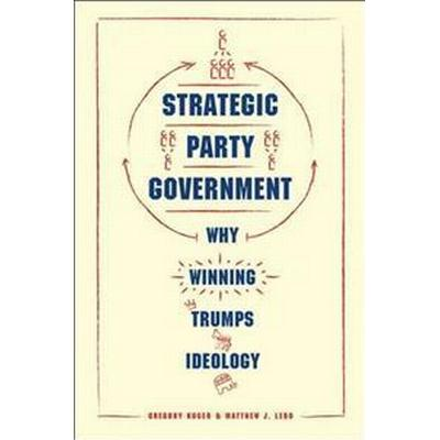 Strategic Party Government (Pocket, 2017)