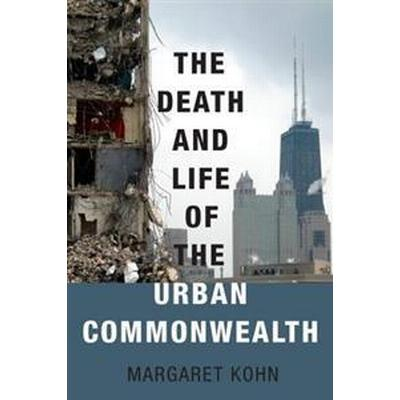 The Death and Life of the Urban Commonwealth (Pocket, 2016)