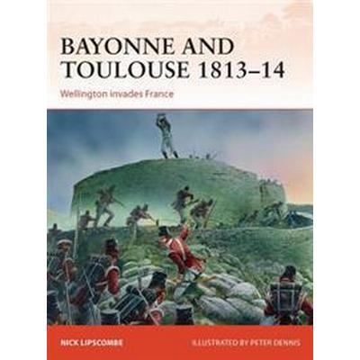 Bayonne and Toulouse 1813-14 (Pocket, 2014)