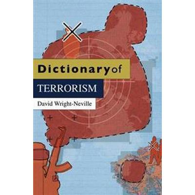 Dictionary of Terrorism (Häftad, 2010)