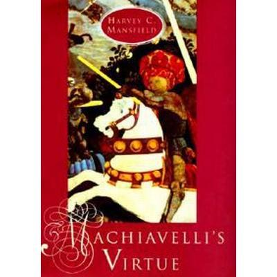 Machiavelli's Virtue (Inbunden, 1996)