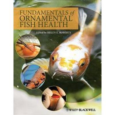 Fundamentals of Ornamental Fish Health (Häftad, 2009)