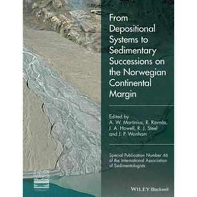 From Depositional Systems to Sedimentary Successions on the Norwegian Continental Margin (Special Publication 46 of the IAS) (Inbunden, 2014)