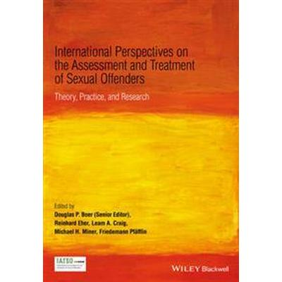 International Perspectives on the Assessment and Treatment of Sexual Offenders: Theory, Practice, and Research (Häftad, 2015)