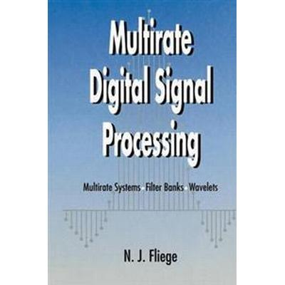 Multirate Digital Signal Processing: Multirate Systems - Filter Banks - Wavelets (Häftad, 1999)