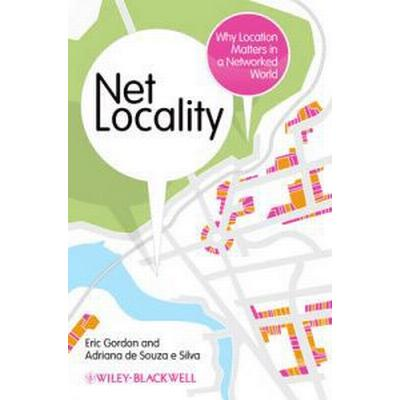 Net Locality: Why Location Matters in a Networked World (Häftad, 2011)