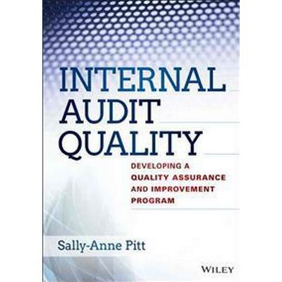 Internal Audit Quality: Developing a Quality Assurance and Improvement Program (Inbunden, 2014)