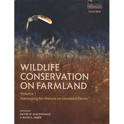 Wildlife Conservation on Farmland (Inbunden, 2015)