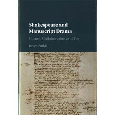Shakespeare and Manuscript Drama (Inbunden, 2016)