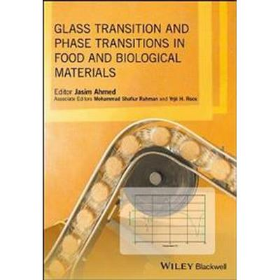 Glass Transition and Phase Transitions in Food and Biological Materials (Inbunden, 2017)