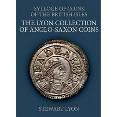 The Lyon Collection of Anglo-Saxon Coins (Inbunden, 2017)