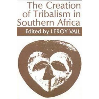 Creation of Tribalism in Southern Africa (Pocket, 1989)