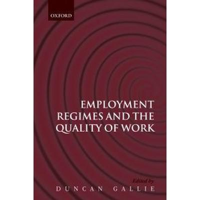 Employment Regimes and the Quality of Work (Pocket, 2009)
