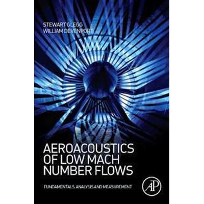 Aeroacoustics of Low Mach Number Flows (Pocket, 2017)