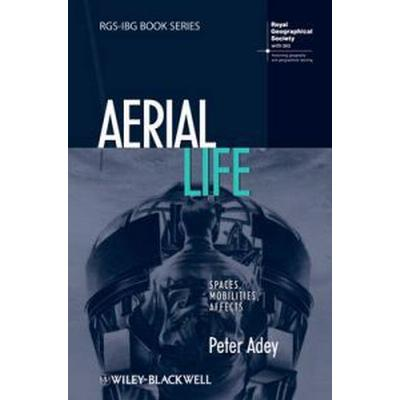 Aerial Life: Spaces, Mobilities, Affects (Inbunden, 2010)