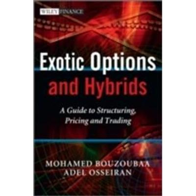 Exotic Options and Hybrids: A Guide to Structuring, Pricing and Trading (Inbunden, 2010)