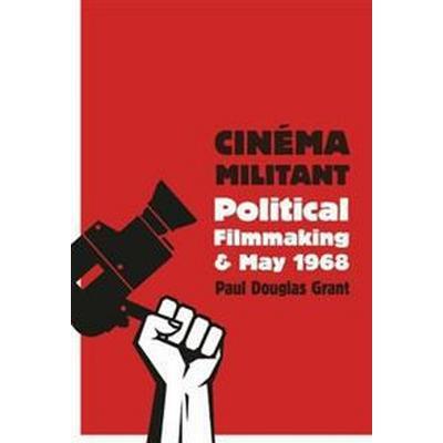 Cinema Militant: Political Filmmaking and May 1968 (Häftad, 2016)