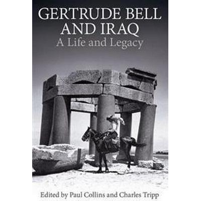 Gertrude Bell and Iraq (Inbunden, 2017)