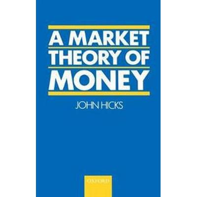 A Market Theory of Money (Häftad, 2017)