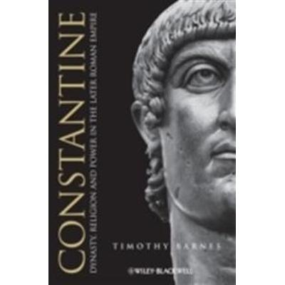 Constantine: Dynasty, Religion and Power in the Later Roman Empire (Häftad, 2013)