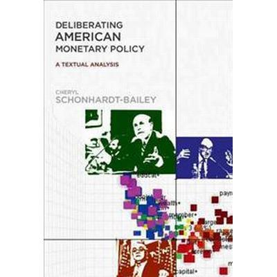Deliberating American Monetary Policy (Inbunden, 2013)