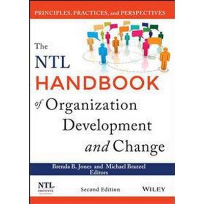 The NTL Handbook of Organization Development and Change: Principles, Practices, and Perspectives (Inbunden, 2014)