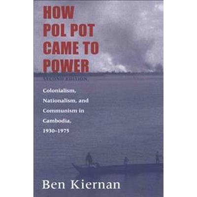How Pol Pot Came to Power (Pocket, 2004)