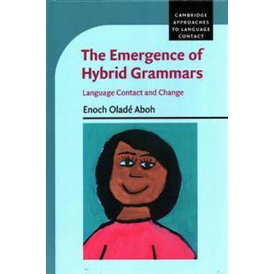 The Emergence of Hybrid Grammars (Inbunden, 2015)