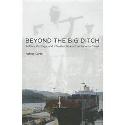 Beyond the Big Ditch (Inbunden, 2014)