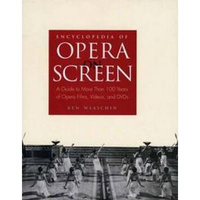 Encyclopedia of Opera on Screen (Inbunden, 2004)