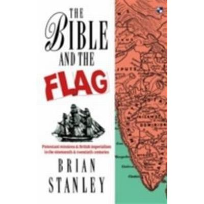 Bible and the flag - protestant mission and british imperialism in the 19th (Pocket, 1990)