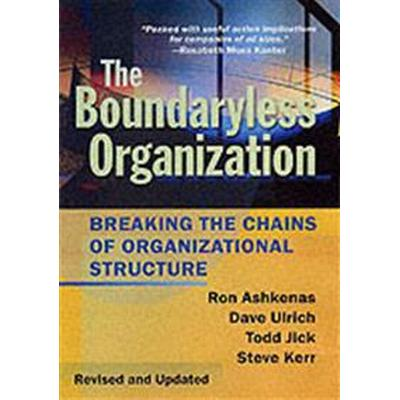 The Boundaryless Organization: Breaking the Chains of Organizational Structure (Inbunden, 2002)