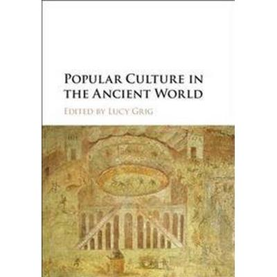 Popular Culture in the Ancient World (Inbunden, 2016)