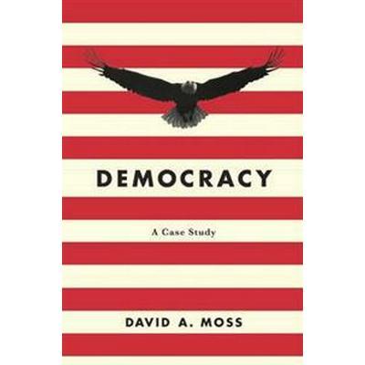 Democracy: A Case Study (Inbunden, 2017)