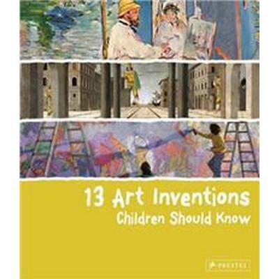 13 Art Inventions Children Should Know (Inbunden, 2011)