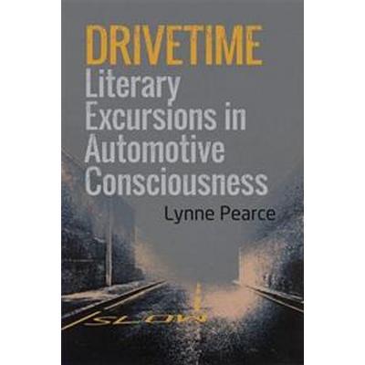 Drivetime: Literary Excursions in Automotive Consciousness (Inbunden, 2016)