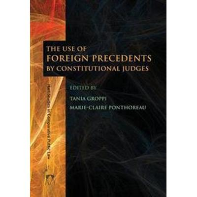 The Use of Foreign Precedents by Constitutional Judges (Pocket, 2014)