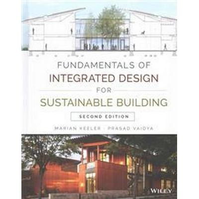 Fundamentals of Integrated Design for Sustainable Building, 2nd Edition (Häftad, 2016)