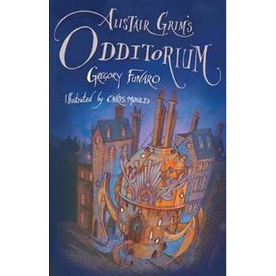 Alistair grims odditorium (Pocket, 2015)