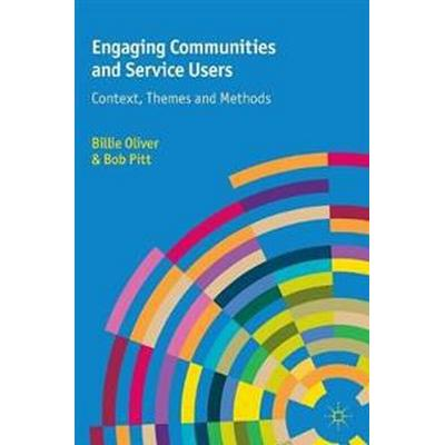 Engaging Communities and Service Users: Context, Themes and Methods (Häftad, 2013)