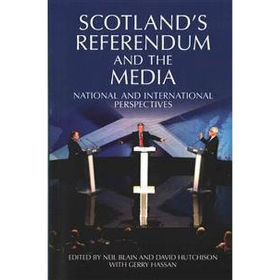 Scotland's Referendum and the Media: National and International Perspectives (Häftad, 2016)