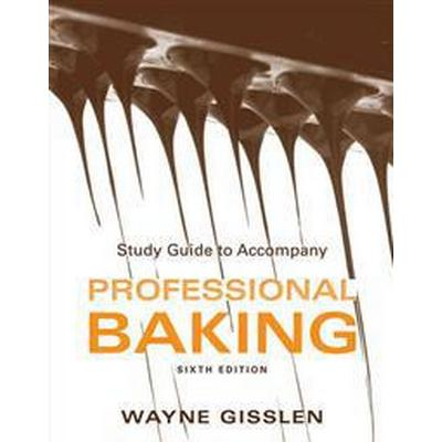 Professional Baking, Study Guide , 6th Edition, College Version (Häftad, 2012)