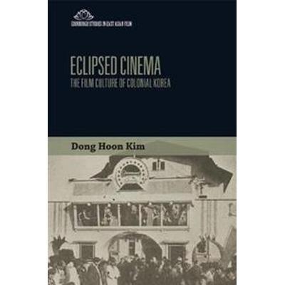Eclipsed Cinema (Inbunden, 2017)
